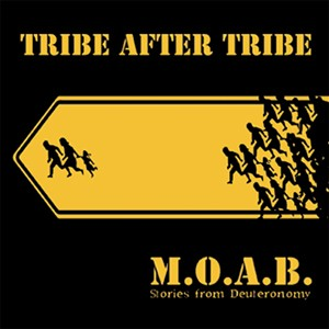 Tribe After Tribe -  M.O.A.B.