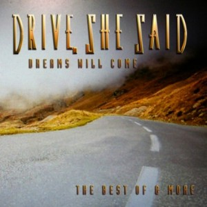 Drive She Said - Dreams Will Come