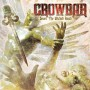 Crowbar « Sever the wicked hand »