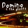 Domino & the ghosts