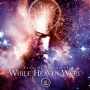 While Heaven Wept- Fear Of Infinity